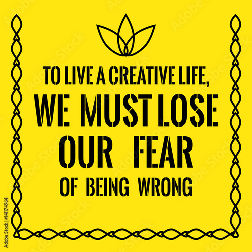 Plakat na zamówienie Motivational quote. To live a creative life, we must lose our fear of being wrong.