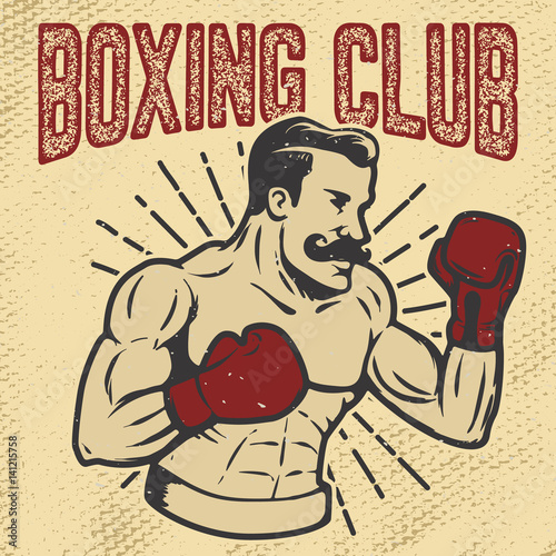 Boxing club. Vintage style boxer on grunge background. Design element for poster, t-shirt, emblem. Vector illustration.