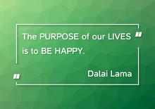 Dalai Lama Quote - The Purpose...