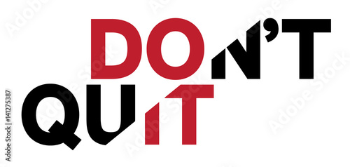 Plakat na zamówienie Don't quit quote design with broken letters