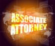 associate attorney words on business digital screen