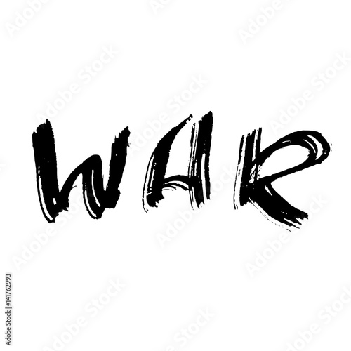 Fototapety, obrazy: War. Ink hand drawn lettering. Modern dry brush typography. Grunge vector illustration.