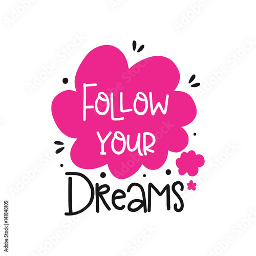 wektor-plakat-z-cytatem-follow-your-dreams-podazaj-za-marzeniami-motywacja-motto-marzenia