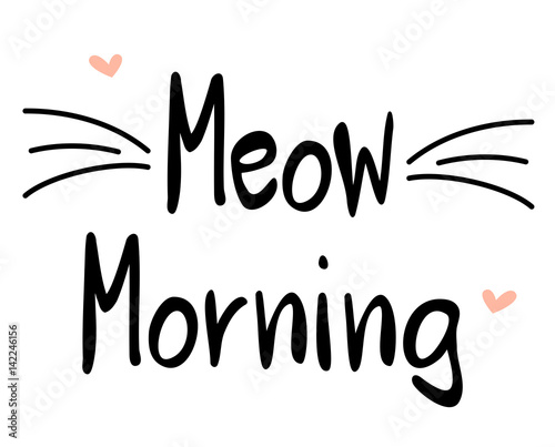 Photo meow morning hand drawn lettering card slogan vector illustration