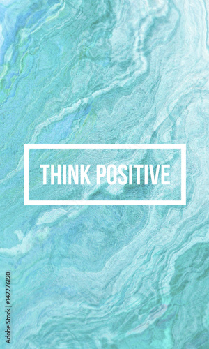 Photo  Think positive motivational quote on abstract liquid background.