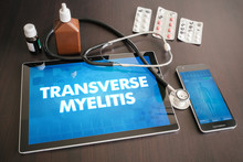 Transverse Myelitis (neurological Disorder) Diagnosis Medical Concept On Tablet Screen With Stethoscope