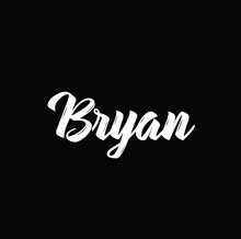 Bryan, Text Design. Vector Calligraphy. Typography Poster.
