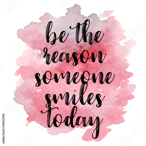 Quote Be the reason someone smiles today. Vector illustration Canvas Print