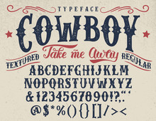 Cowboy, Take Me Away. Handcrafted Retro Textured Regular Typeface. Vintage Font Design, Handwritten Alphabet. Original Handmade Textured Lettering
