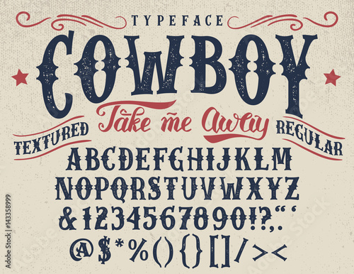Cowboy, take me away. Handcrafted retro textured regular typeface. Vintage font design, handwritten alphabet. Original handmade textured lettering Wall mural