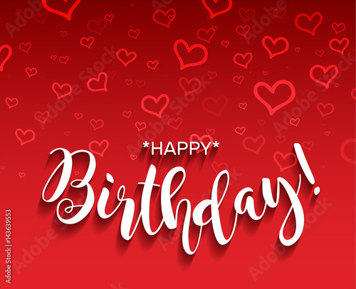 Happy Birthday Banner Beautiful Greeting Card Poster With Calligraphy White Text Word With Shadow Hand Drawn Heart Design Elements Handwritten Modern Brush Lettering Red Background Vector Buy This Stock Vector And