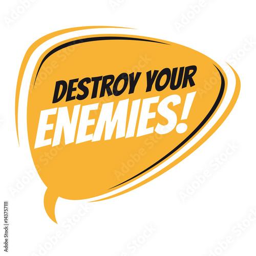 Fotografie, Obraz  destroy your enemies retro speech balloon