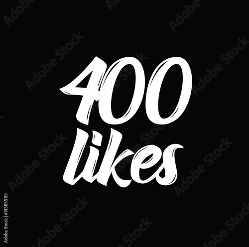 Fotografia  400 likes, text design. Vector calligraphy. Typography poster.