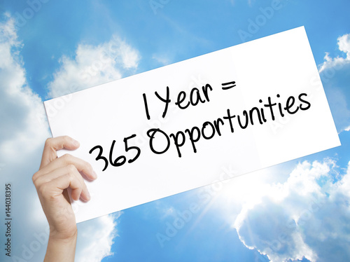 Fényképezés  1 Year = 365 Opportunities Sign on white paper