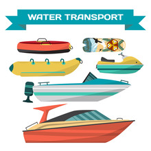 Set Of Water Vehicles For Riding On The Beach. Motor Boats, Scooters Jet, Surfboards, Banana And Tube. Sea And River Transportation. Isolated On White Background