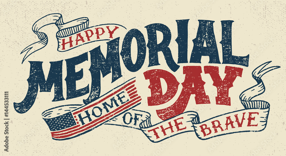 Fototapety, obrazy: Happy Memorial Day. Home of the brave. Hand lettering greeting card with textured handcrafted letters and background in retro style. Hand-drawn vintage typography illustration