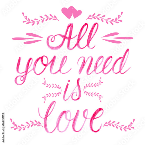 """Photo  Vector watercolor lettering """" all you need is love """" isolated on white"""