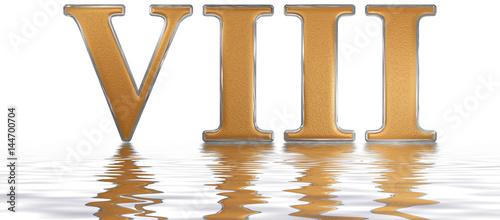 Roman Numeral Viii Octo 8 Eight Reflected On The Water Surface