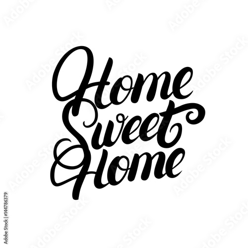 Photo  Home sweet home hand written lettering.