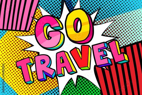 Zdjęcie XXL Idź do podróży Wiadomość w stylu pop-art