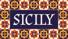 Sicily Travel Banner Vector. Tourism Typography Design With Traditional Tiles Pattern Frame.