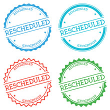 Rescheduled Badge Isolated On White Background. Flat Style Round Label With Text. Circular Emblem Vector Illustration.
