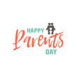 Parents Day badge design . Sticker, stamp, logo - handmade. With the use of typography elements, calligraphy and lettering