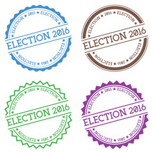 Election 2016 Badge Isolated On White Background. Flat Style Round Label With Text. Circular Emblem Vector Illustration.