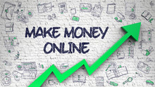 White Wall With Make Money Online Inscription And Green Arrow. Development Concept. Make Money Online Inscription On Modern Illustration. With Green Arrow And Hand Drawn Icons Around.