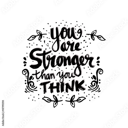 Staande foto Positive Typography You Are Stronger than you Think. Hand drawn typography poster.