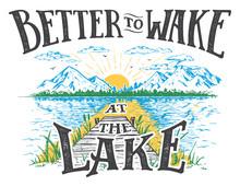 Better To Wake At The Lake. Ri...