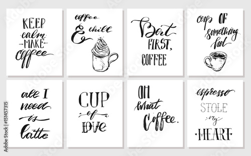 Hand Drawn Vector Graphic Ink Posters Or Cards Collection Set With Coffee Handwritten Modern Calligraphy Quotes