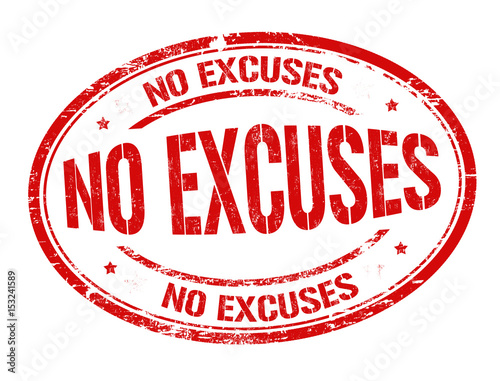 Photo No excuses sign or stamp