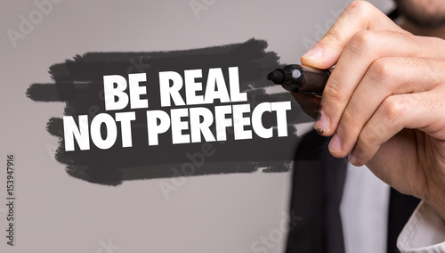 Be Real Not Perfect Tablou Canvas