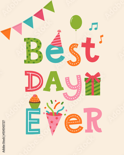 Best Day Ever Typography Design With Party Icons For Birthday Card Template