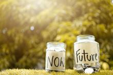 Money Saving,  Coins Inside Glass Jar For Now And Future Money. Concept Of Saving Money For Future.