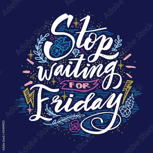 Stop waiting for Friday Wallpaper Mural