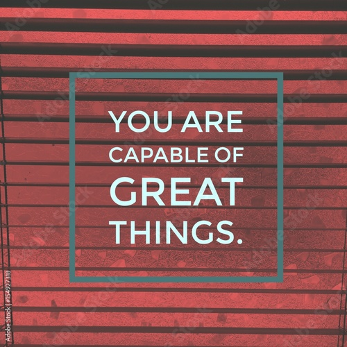 "Fotografie, Obraz  Inspirational motivational quote ""you are capable of great things"