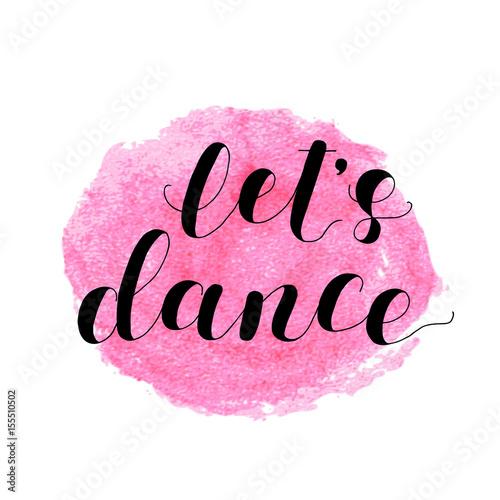 Let s dance. Lettering illustration. Wallpaper Mural