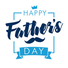 Happy Fathers Day Calligraphy Light Banner. Happy Father`s Day Vector Lettering Background. Dad My King Illustration