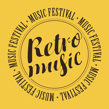Vector Banner With Inscription Retro Music And The Words Music Festival, Written Around On Yellow Background