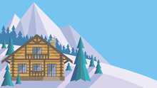 The Image Of A Chalet In Snowy Mountains. Beautiful Winter Landscape. Vector Background.