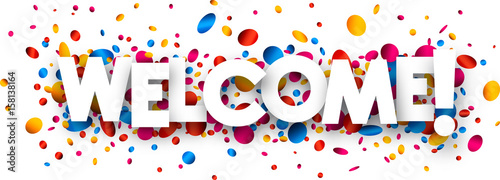 Photo  Welcome banner with colorful confetti.