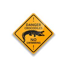Danger Of Crocodile Warning Sign