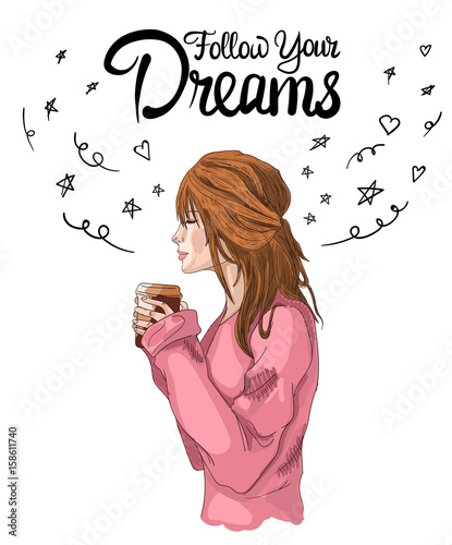Photo  Follow your dreams cute VECTOR illustration with girl holds cup