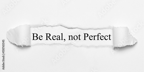 Be Real, not Perfect on white torn paper Wallpaper Mural