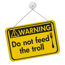 Do Not Feed The Troll Warning Sign