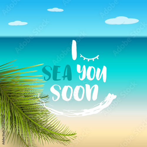 I sea you soon, funny summer quote, vector illustration ...