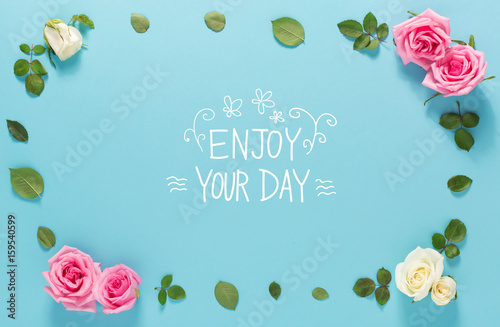 Enjoy Your Day Message With Roses And Leaves