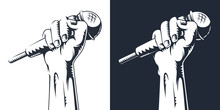 Hand Holding A Microphone In A Fist. Vector Illustration.